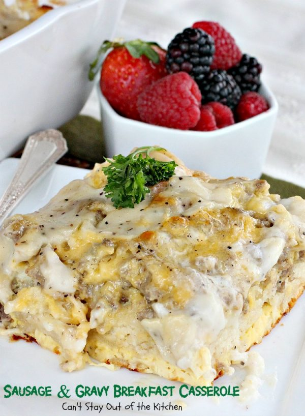 Sausage and Gravy Breakfast Casserole | Can't Stay Out of the Kitchen