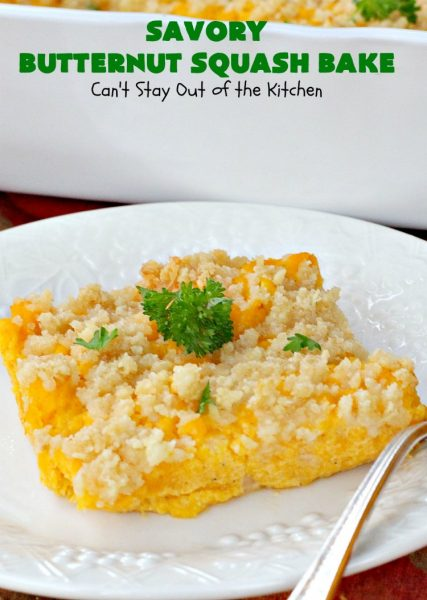 Savory Butternut Squash Bake | Can't Stay Out of the Kitchen | this savory #ButternutSquash #recipe includes a 6-#Cheese #Italian blend that makes this #casserole so mouthwatering our company all wanted seconds! Terrific for #holiday dinners too. #Easter #MothersDay #HolidaySideDish #ButternutSquashCasserole #Squash #SavoryButternutSquashBake