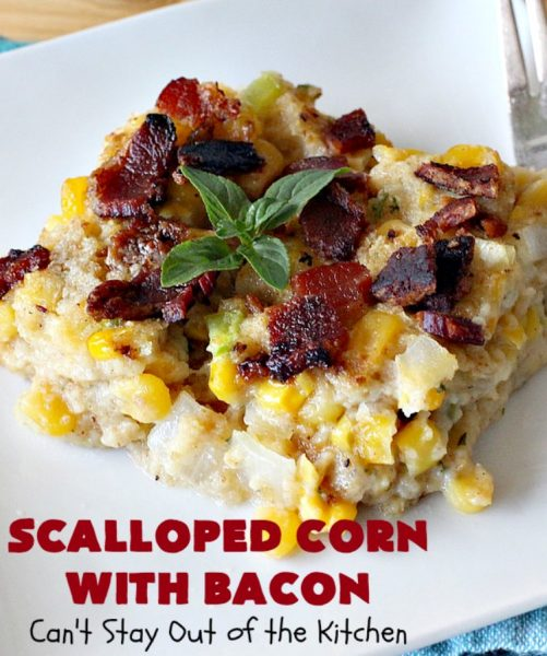 Scalloped Corn with Bacon | Can't Stay Out of the Kitchen | this fantastic #GooseberryPatch #recipe is absolutely mouthwatering & delicious. Yes, #bacon makes everything better! It's perfect for your #holiday dinners like #Thanksgiving or #Christmas since it's really easy to assemble & it always rates 5 stars when I make it. #corn #ScallopedCornWithBacon #HolidayCasserole #HolidaySideDish #ScallopedCorn