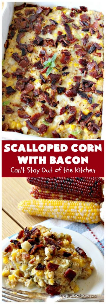 Scalloped Corn with Bacon | Can't Stay Out of the Kitchen