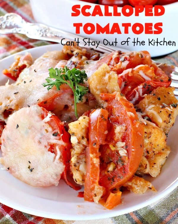 Scalloped Tomatoes | Can't Stay Out of the Kitchen | Amazing #sidedish made with #tomatoes, #basil, #baguettes & #mozzarellacheese. It's terrific for #holidays like #Thanksgiving & #Christmas. #casserole