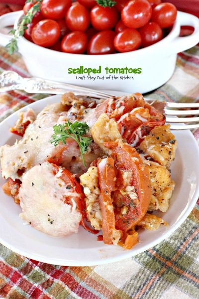 Scalloped Tomatoes | Can't Stay Out of the Kitchen
