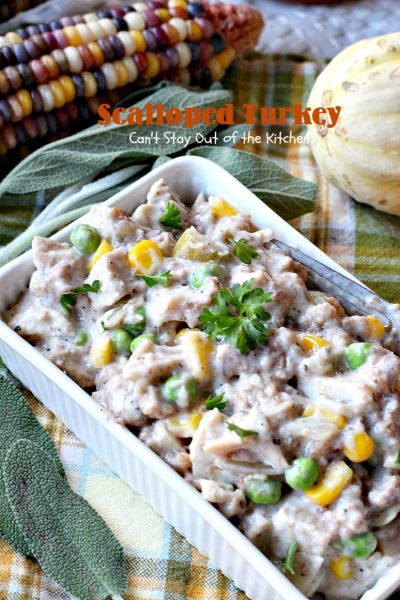 Scalloped Turkey | Can't Stay Out of the Kitchen | this quick & easy entree is a great way to use up leftover #turkey (or chicken) & #stuffing. Creamy and delicious. Ready in less than 30 minutes!