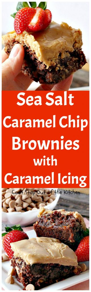 Sea Salt Caramel Chip Brownies with Caramel Icing | Can't Stay Out of the Kitchen | these #brownies are seriously addictive! #caramel chips and #chocolate explode in these heavenly goodies. Rich, decadent, divine! #dessert