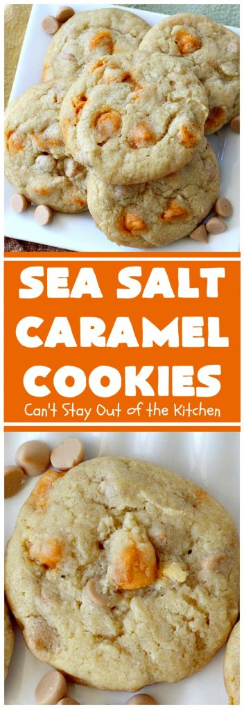 Sea Salt Caramel Cookies | Can't Stay Out of the Kitchen | these amazing #caramel #cookies will rock your world! Great for summer #holidays, Backyard BBQs, Back-to-school parties & family reunions. #dessert