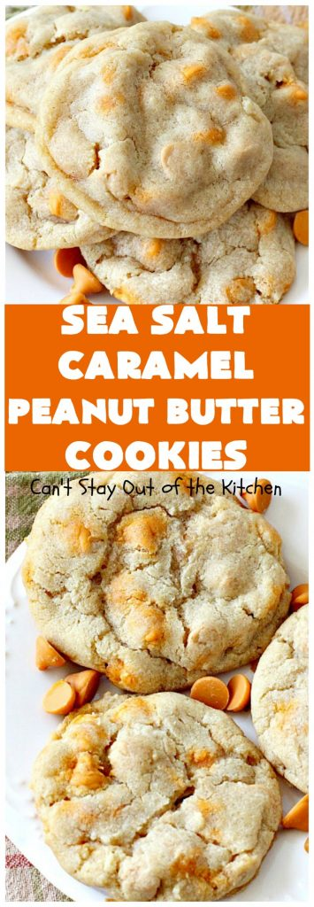 Sea Salt Caramel Peanut Butter Cookies | Can't Stay Out of the Kitchen | these amazing #cookies have #Reeses #peanutbutter chips & sea salt #caramel chips. Fabulous #dessert for #tailgating parties.