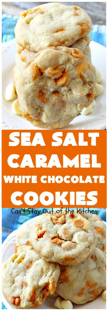 Sea Salt Caramel White Chocolate Cookies | Can't Stay Out of the Kitchen | these fantastic #cookies contain sea salt #caramel chips and #whitechocolate chips. Perfect for #tailgating parties. #dessert #chocolate
