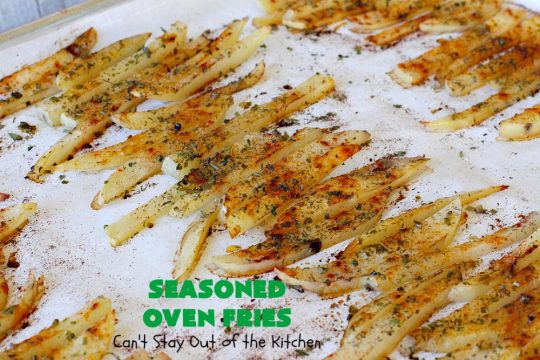 Seasoned Oven Fries   Can't Stay Out of the Kitchen   My version of #FrenchFries can't be beat! These are delicately seasoned as well as #healthy, #LowCalorie, #Vegan & #GlutenFree. They make a terrific #SideDish without overwhelming the palate like some dishes do. So delicious and go with just about any meat entree. #potatoes #holiday #HolidaySideDish #SeasonedOvenFries