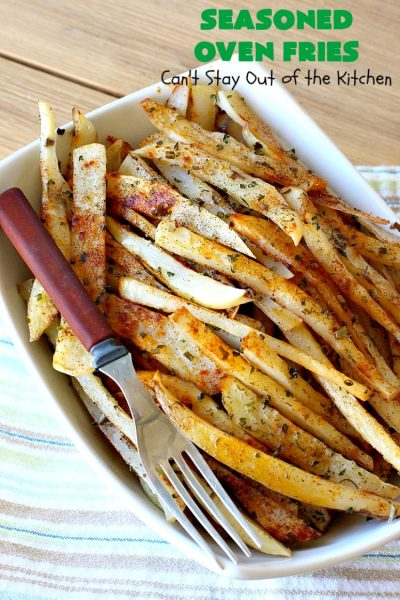 Seasoned Oven Fries | Can't Stay Out of the Kitchen | My version of #FrenchFries can't be beat! These are delicately seasoned as well as #healthy, #LowCalorie, #Vegan & #GlutenFree. They make a terrific #SideDish without overwhelming the palate like some dishes do. So delicious and go with just about any meat entree. #potatoes #holiday #HolidaySideDish #SeasonedOvenFries