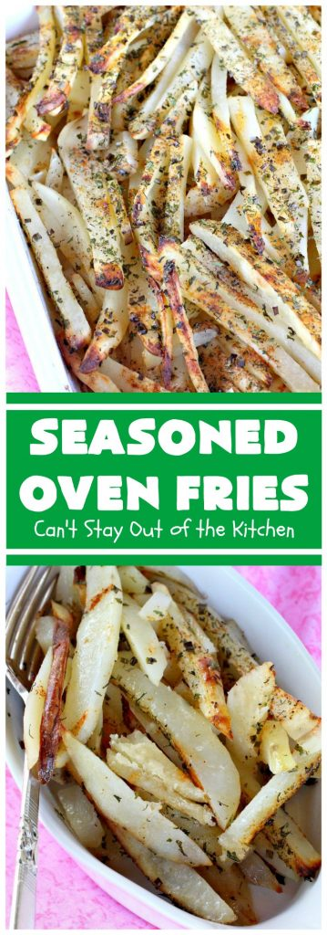 Seasoned Oven Fries | Can't Stay Out of the Kitchen | these delicately seasoned #potatoes are the perfect #SideDish for almost any meal. They're easy to prepare & so delicious to the taste buds. #GlutenFree #Vegan #Healthy #LowCalorie #CleanEating #FrenchFries #SeasonedOvenFries