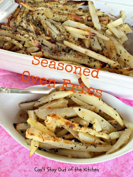 Seasoned Oven Fries| Can't Stay Out of the Kitchen