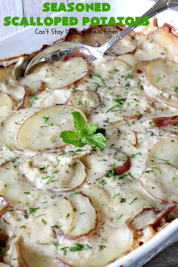 Seasoned Scalloped Potatoes   Can't Stay Out of the Kitchen   these heavenly scalloped #potatoes are absolutely mouthwatering. Terrific for #holiday menus like #Thanksgiving or #Christmas too. This version is #glutenfree, but you can use regular flour as well. #vegetable #casserole #potatocasserole #holidaycasserole #scallopedpotatoes