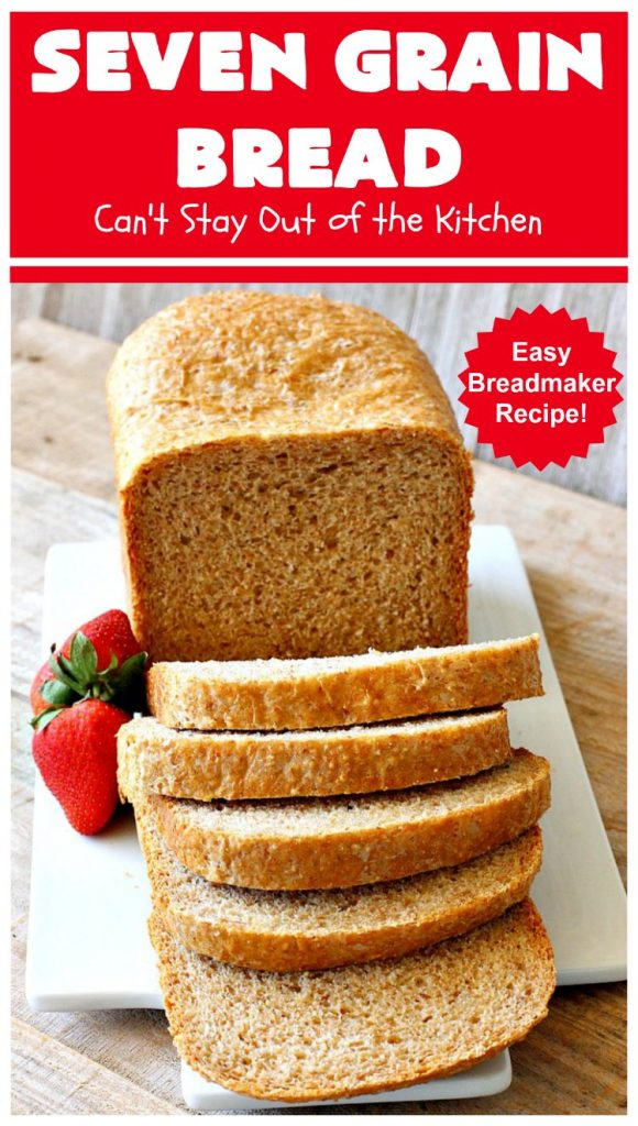 Seven Grain Bread | Can't Stay Out of the Kitchen | this delicious home-baked #bread is perfect for either #breakfast or dinner. It's also incredibly easy since it's made in the #breadmaker. This #recipe uses #VitalWheatGluten so it's light and fluffy. #SevenGrainCereal #SevenGrainBread