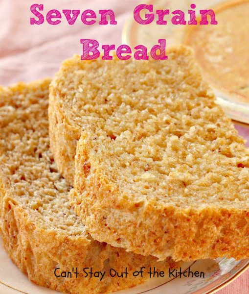 Seven Grain Bread - IMG_5154.jpg