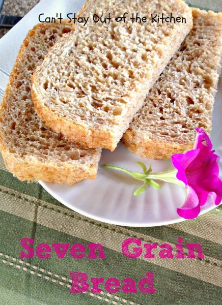 Seven Grain Bread | Can't Stay Out of the Kitchen