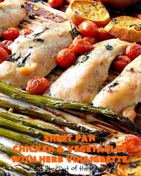 Sheet Pan Chicken and Vegetables with Herb Vinaigrette | Can't Stay Out of the Kitchen | this amazing one-dish meal has a delicious herb Vinaigrette baked into the #chicken & #vegetables. Easy & delicious. #glutenfree