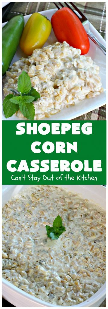 Shoepeg Corn Casserole | Can't Stay Out of the Kitchen | this fantastic #corn #casserole uses #creamcheese & #chilies for a creamy, slightly spicy spin on corn. It's a wonderful & very easy #sidedish for #holidays like #Thanksgiving & #Christmas. #corncasserole #glutenfree