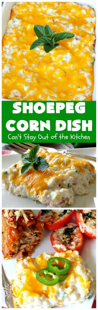 Shoepeg Corn Dish | Can't Stay Out of the Kitchen | this fabulous #sidedish includes both #creamcheese & #cheddar. It's spiced up with #pimientos & #jalapenos. This is a terrific #casserole for company & #holiday dinners. #glutenfree #corn #corncasserole