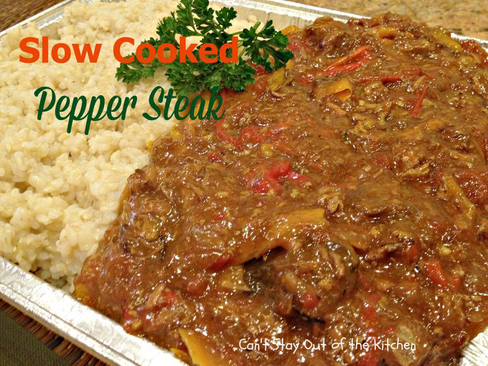 Slow Cooked Pepper Steak - Can't Stay Out of the Kitchen