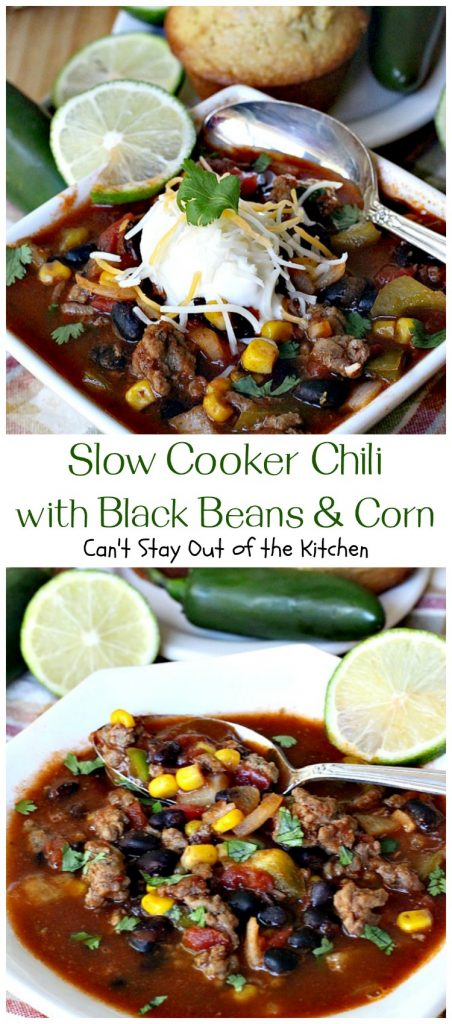 Slow Cooker Chili with Black Beans and Corn | Can't Stay Out of the Kitchen