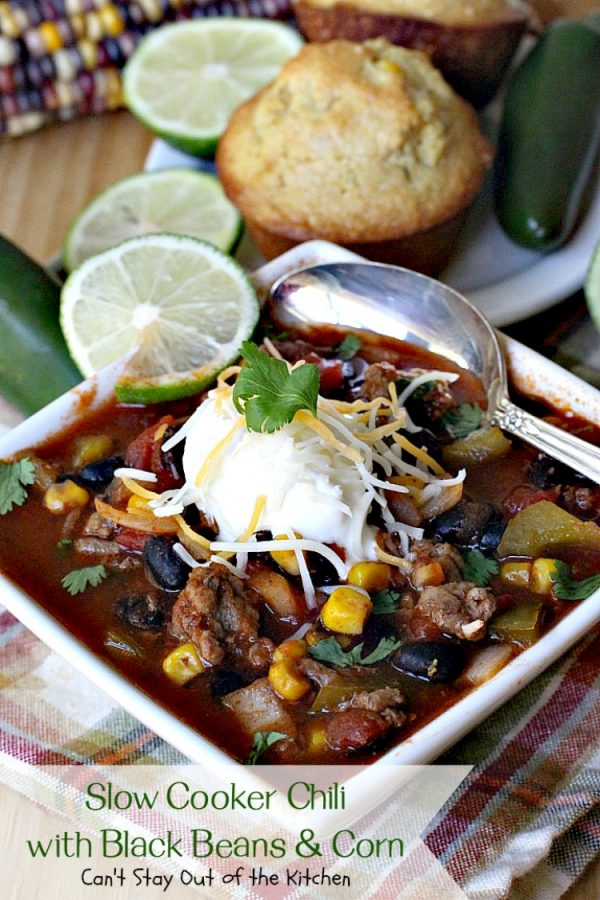 Slow Cooker Chili with Black Beans & Corn | Can't Stay Out of the Kitchen