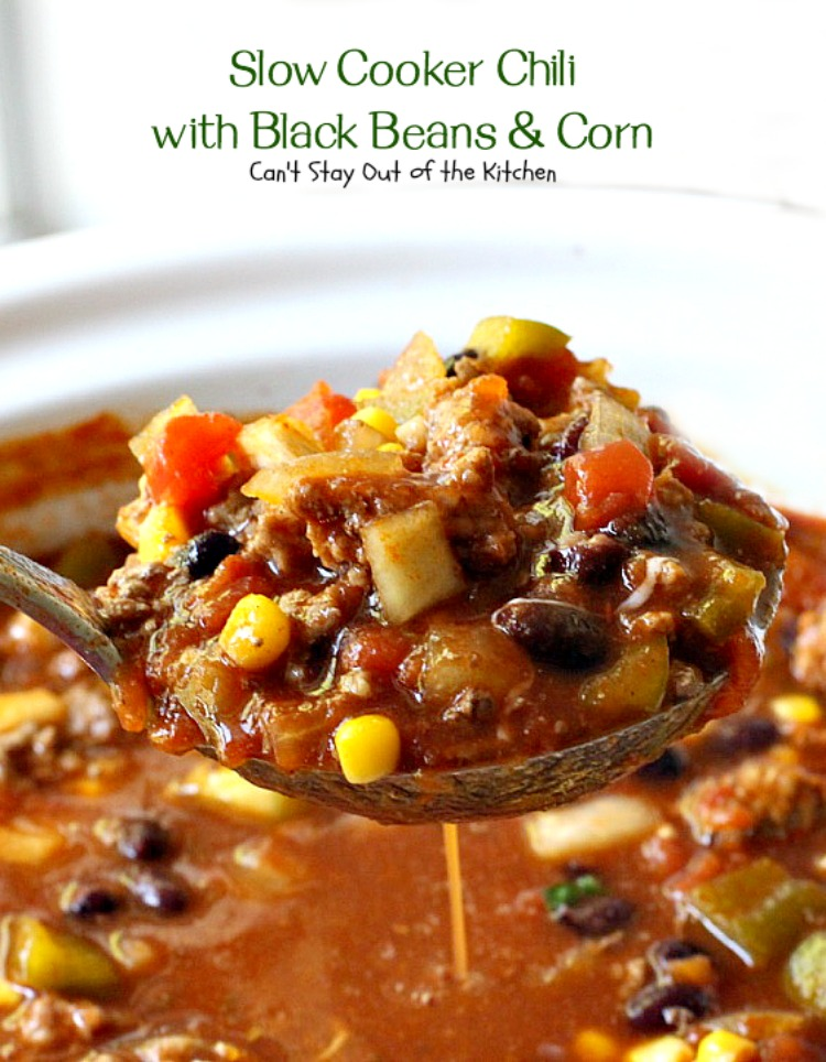 Slow Cooker Chili with Black Beans and Corn - Can't Stay Out of the ...
