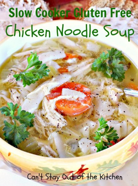 Slow Cooker Gluten Free Chicken Noodle Soup | Can't Stay Out of the Kitchen