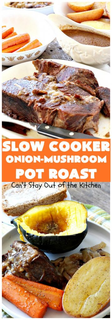 Slow Cooker Onion-Mushroom Pot Roast | Can't Stay Out of the Kitchen | this mouthwatering #potroast is so tender & succulent. It's also incredibly easy since it's made in the #crockpot. It's a terrific #holiday or company dinner entree for #Easter or #FathersDay. #beef #carrots #potatoes #glutenfree