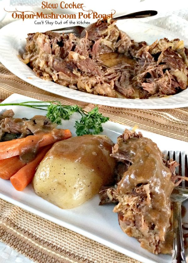 Slow Cooker Onion-Mushroom Pot Roast | Can't Stay Out of the Kitchen | this healthy version uses NO canned soups. #beef #potatoes #carrots #glutenfree