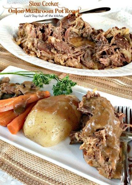 Slow Cooker Onion-Mushroom Pot Roast | Can't Stay Out of the Kitchen