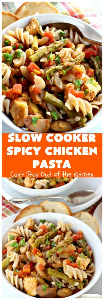 Slow Cooker Spicy Chicken Pasta | Can't Stay Out of the Kitchen | This delicious #chicken & #pasta entree is made in the #SlowCooker so it's quick & easy. It's also #healthy, #lowcalorie & #glutenfree. #crockpot #asparagus #tomatoes #cannellinibeans #mushrooms #HealthyChickenEntree #HealthyPastaEntree