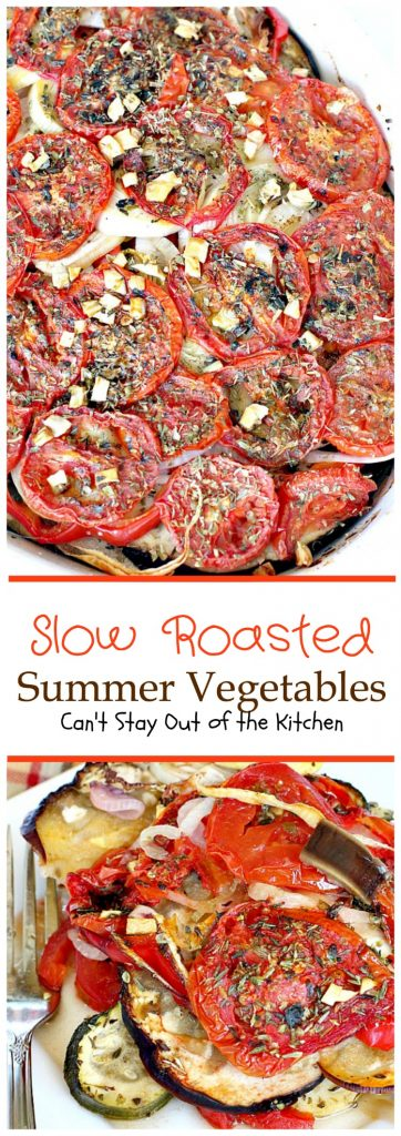 Slow Roasted Summer Vegetables | Can't Stay Out of the Kitchen | you've never had #veggies that taste as wonderful as the way these do. Slow roasting and assorted herbs make these garden vegetables incredibly tasty. #vegan #glutenfree #eggplant #tomatoes #zucchini