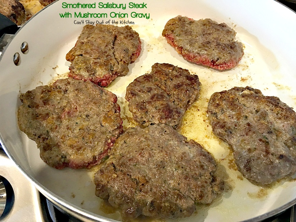 Smothered Salisbury Steak with Mushroom Onion Gravy - Can\'t Stay ...