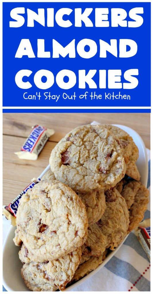 Snickers Almond Cookies | Can't Stay Out of the Kitchen | these scrumptious #cookies will cure any sweet tooth craving. This #dessert uses #SnickersAlmondBars in the dough. So they're filled with #chocolate & #almonds. Every bite will have you salivating. #tailgating #holiday #baking #HolidayBaking #HolidayDessert #SnickersDessert #ChocolateDessert #AlmondDessert #ChristmasCookieExchange #Snickers #SnickersBars #SnickersAlmondCookies