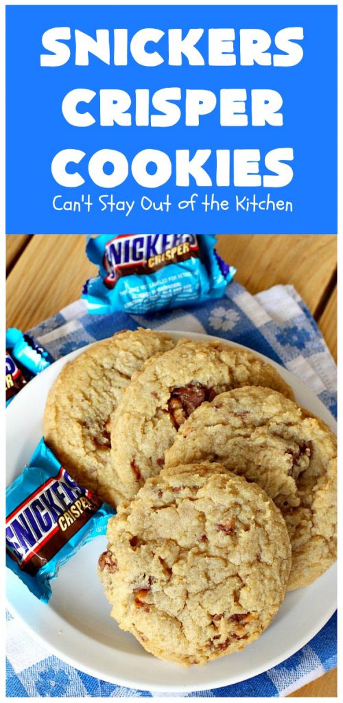 Snickers Crisper Cookies | Can't Stay Out of the Kitchen | these adorable #cookies are made with #SnickersCrisperBars. They're totally spectacular & the ultimate #chocolate cookie sensation. Every bite will knock your socks off! Great for potlucks, #tailgating parties or #holidays. #SnickersBars #SnickersCandyBars #SnickersCrisperCookies #SnickersDessert
