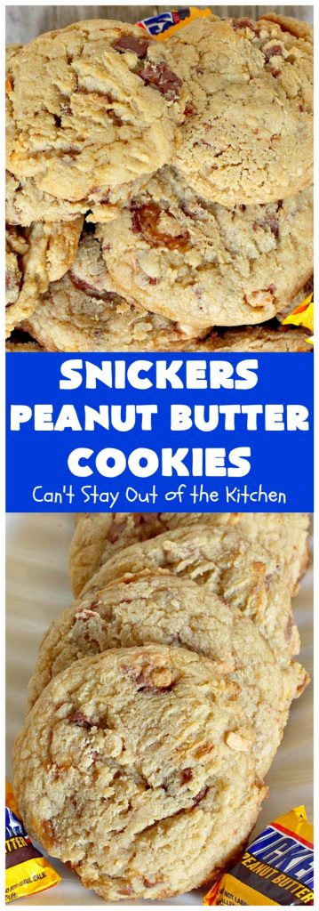Snickers Peanut Butter Cookies | Can't Stay Out of the Kitchen | these luscious #cookies are loaded with #SnickersPeanutButterBars. The #caramel, #chocolate & #PeanutButter flavors really come through making this one dynamite #dessert. If you enjoy #SnickersCandyBars, you'll rave over this #SnickersDessert. #PeanutButterDessert #ChocolateDessert #HolidayDessert #CaramelDessert #SnickersPeanutButterCookies #tailgating #ChristmasCookieExchange