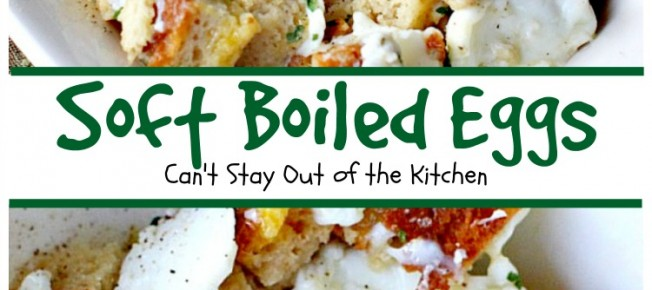 Soft Boiled Eggs | Can't Stay Out of the Kitchen | this scrumptious #breakfast entree is so quick and easy to make yet, very big on taste. I used #glutenfree #bread. #eggs