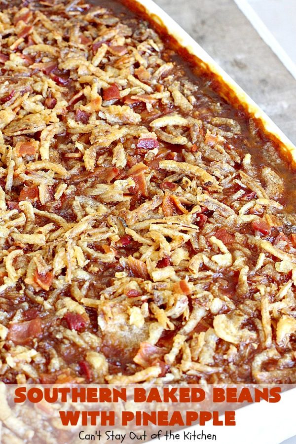 Southern Baked Beans with Pineapple, Bacon & French-Fried Onions   Can't Stay Out of the Kitchen   best #bakedbeans ever! These mouthwatering baked #beans are filled with #bacon, crushed #pineapple & #FrenchFriedOnions! They're terrific for summer #holidays, potlucks & family gatherings. #BBQ #SweetBabyRays