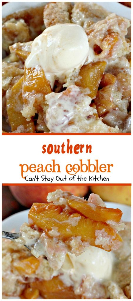 Southern Peach Cobbler | Can't Stay Out of the Kitchen | BEST #peachcobbler recipe ever! We loved this cobbler served with #icecream. #peaches #dessert