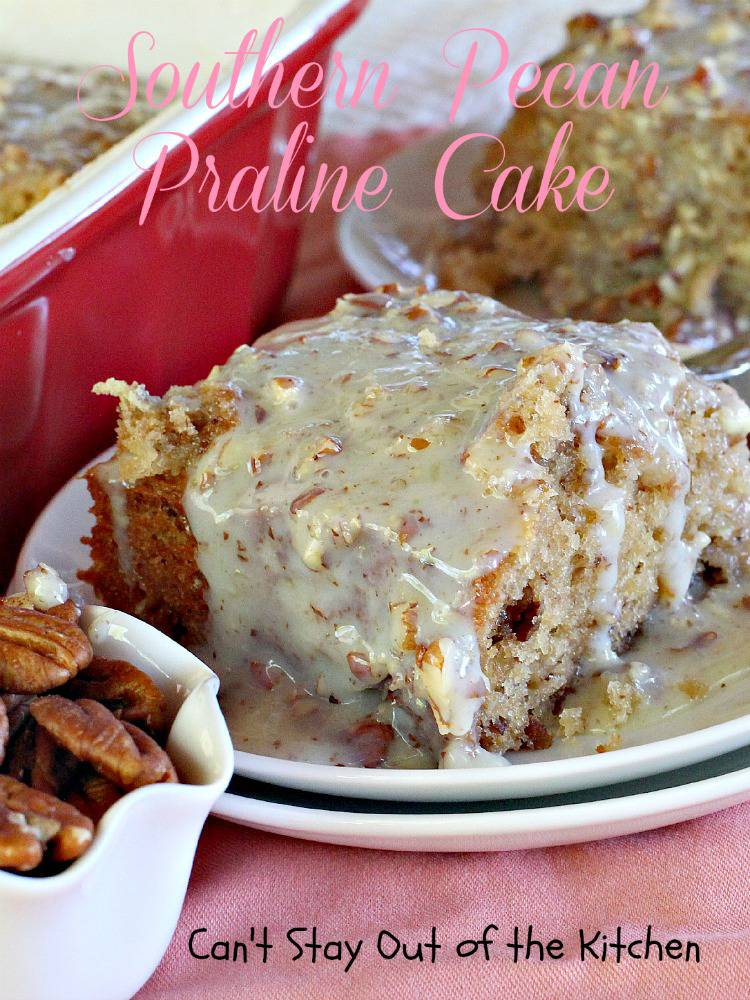 Southern Pecan Praline Cake | Can't Stay Out Of The Kitchen ...