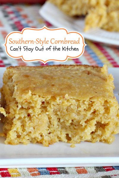 Southern-Style Cornbread | Can't Stay Out of the Kitchen | Some of the BEST #cornbread you'll ever eat. This is so moist and delicious. #corn #bread