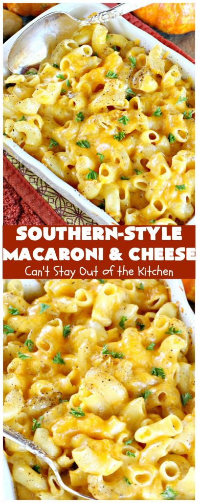 Southern-Style Macaroni and Cheese | Can't Stay Out of the Kitchen