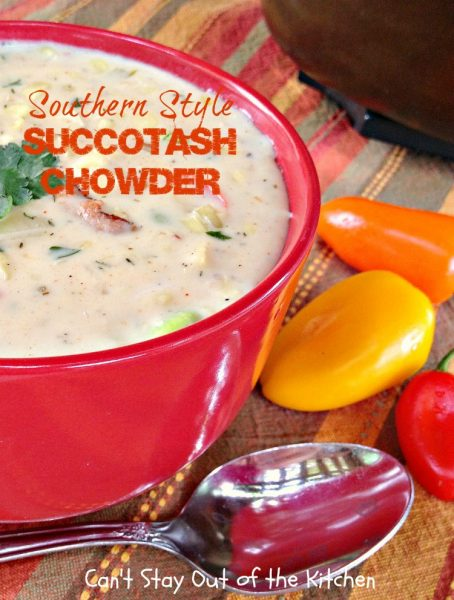 Southern Style Succotash Chowder | Can't Stay Out of the Kitchen