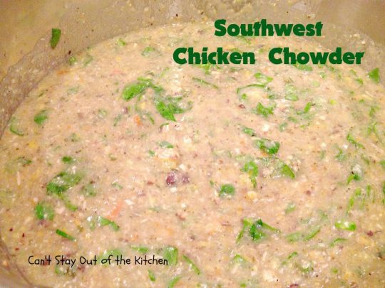 Southwest Chicken Chowder - Recipe Pix 26 086.jpg