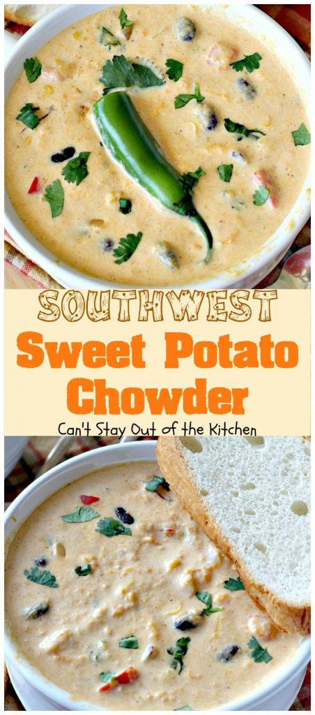 Southwest Sweet Potato Chowder | Can't Stay Out of the Kitchen