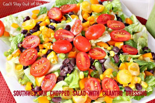 Southwestern Chopped Salad with Cilantro Dressing - IMG_2786