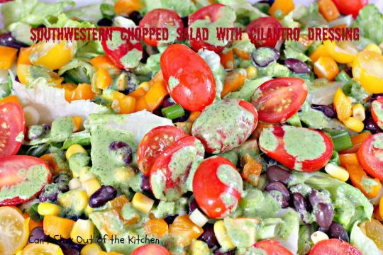Southwestern Chopped Salad with Cilantro Dressing - IMG_2794