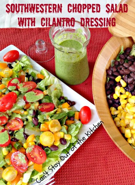 Southwestern Chopped Salad with Cilantro Dressing | Can't Stay Out of the Kitchen
