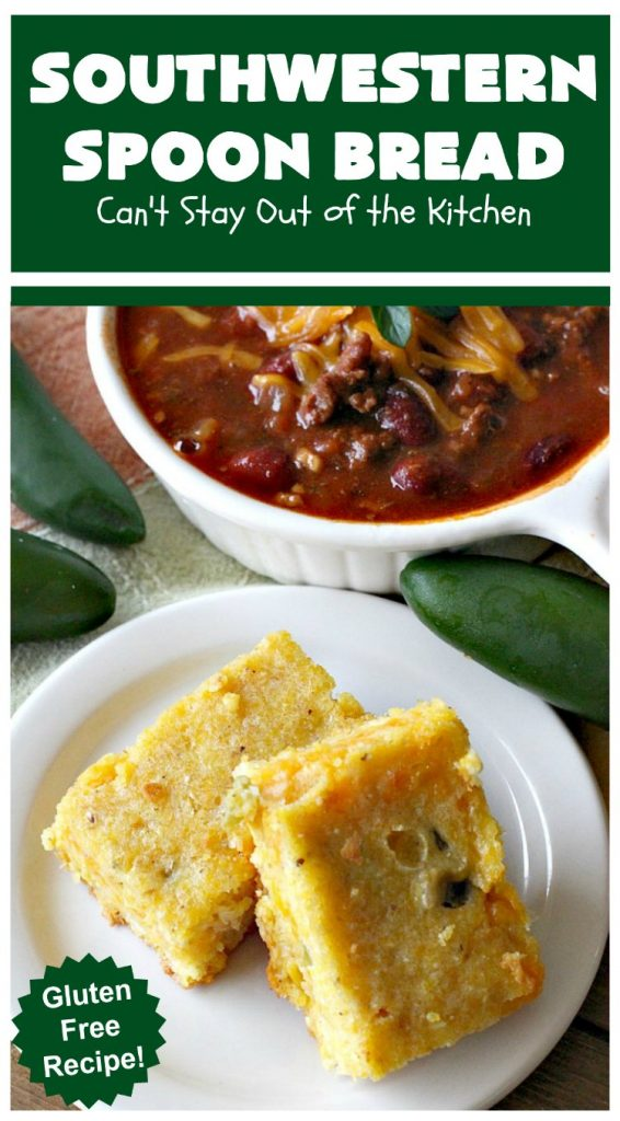 Southwestern Spoon Bread | Can't Stay Out of the Kitchen | this delicious #SpoonBread is a cross between #CornCasserole & #cornbread. It has rich #TexMex flavor using diced #GreenChilies & #CheddarCheese. #corn #SouthwesternSpoonBread