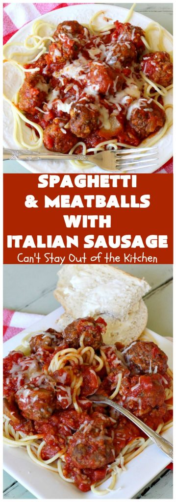 Spaghetti and Meatballs with Italian Sausage   Can't Stay Out of the Kitchen